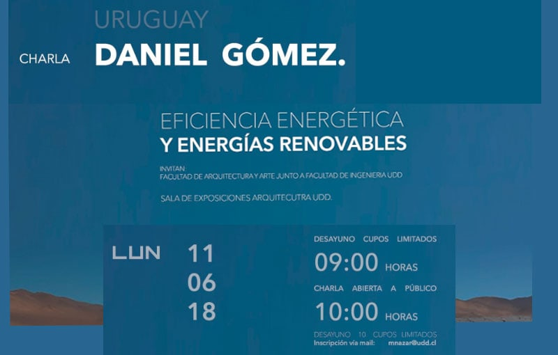 Eficiencia Energética y Energías Renovables a cargo del Ingeniero Daniel Gómez.